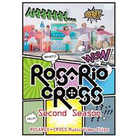 ※残りわずか【ROSARIO+CROSS】2nd Music Vide Clips「Second Season」