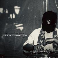 PERFECT BOOTLEG / ISAZ