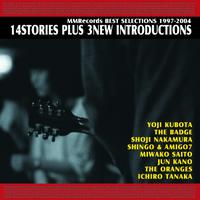 MMRecords Best Selection 1997-2004『14 STORIES PLUS 3 NEW INTRODUCTIONS』