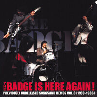 THE BADGE『THE BADGE IS HERE AGAIN!~未発表音源 VOL.3』