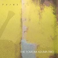アメノオト/THE TOMOMI AZUMA TRIO