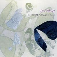 Last Winter/THE TOMOMI AZUMA BAND2020