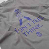 DON'T FEEL THINK 【garment dye】