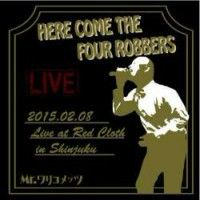 HERE COME THE FOUR ROBBERS (ライブ盤)