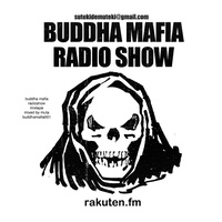BUDDHA MAFIA RADIOSHOW MIXTAPE 【MIX】
