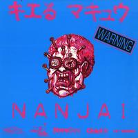 NANJAI / キエるマキュウ