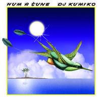 HUM A TUNE mixed by DJ KUMIKO【CD】