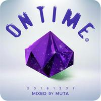 ON TIME VOL.4_20181231 / Mixed by MUTA