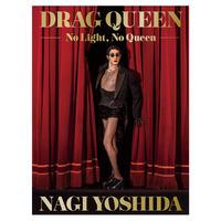 【作品集】DRAG  QUEEN - No Light, No Queen -  (サイン&ポストカードセット付)
