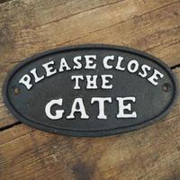 """アイアンサインプレート """"PLEASE CLOSE THE GATE"""""""