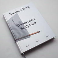 Katinka Bock / Tomorrow's Sculpture