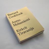 Rirkrit Tiravanija & Antto Melasniemi / The Bastard Cookbook