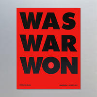 Sterling Ruby / WAS WAR WON Poster