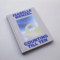 Isabelle Wenzel / Counting Till Ten