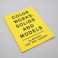 Michiel van der Zanden / Color Works, Solids and Models