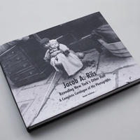 Jacob A. Riis / Revealing New York's Other Half