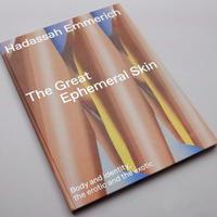 Hadassah Emmerich / The great ephemeral skin