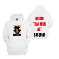 BASQUIAT BIGGER THAN YOUR ART HoodieWhite
