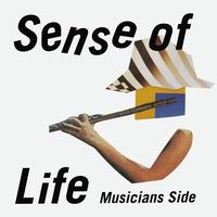 Sense of Life (Musicians Side)