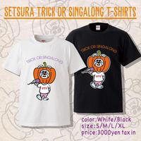 SETSURA TRICK OR SINGALONG T-Shirts