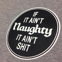 AIN'T NAUGHTY L/S Tee