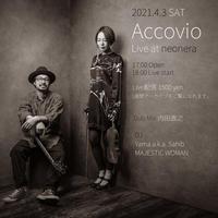 2021/4/3(土) Accovio Live at neonera配信LIVE
