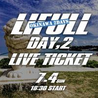 7/4(日) LIFULL沖縄Day② ENTRY TICKET