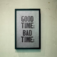 GOOD TIMEs  BAD TIMEs(Silver-Paper ver.)