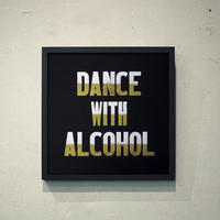 DANCE WITH ALCOHOL(Black-Paper ver.)