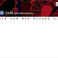 Old and New Dreams vol.2 / C.U.G. Jazz Orchestra