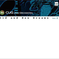 Old and New Dreams vol.1 / C.U.G. Jazz Orchestra
