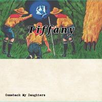 "Comeback My Daughters ""Tiffany"" Single CD"
