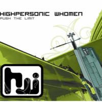 Highpersonic Whomen – Push The Limit  【 Exogenic Records】