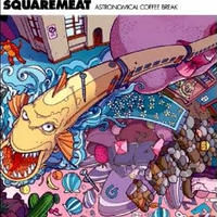 Squaremeat ‎– Astronomical Coffee Break 【 Exogenic Records】