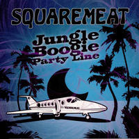 Squaremeat ‎– Jungle Boogie Party Line 【 Exogenic Records】
