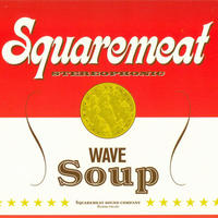 Squaremeat ‎– Wave Soup 【 Exogenic Records】