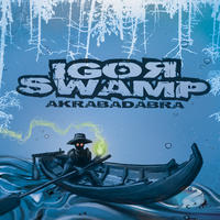 Igor Swamp - Akrabadabra (2CDs)