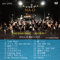 LIVE DVD『NA-O precious time -光の旋律- 』2016/4/3@横浜 O-SITE