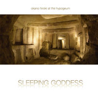『SLEEPING GODDESS』世界遺産・ハイポジウム遺跡レコーディング