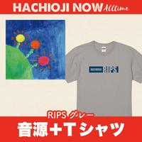 八王子NOW Alltime【音源+Tシャツ1枚】RIPS グレー