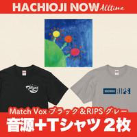 八王子NOW Alltime【音源+Tシャツ2枚】Match Vox ブラック&RIPS グレー