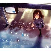 HATSUYUKI / SNOW SMILE