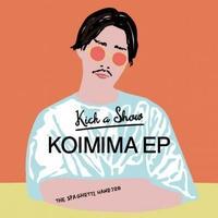 KOIMIMA EP / Kick a Show
