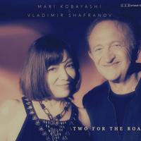 小林麻里&ウラジミールシャフラノフ「TWO FOR THE ROAD」