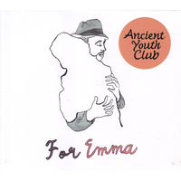 ANCIENT YOUTH CLUB / FOR EMMA / CD
