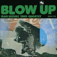 鈴木勲 / Isao Suzuki Trio Quartet / Blow Up  / 2LP