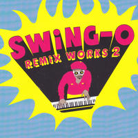 SWING-O / SWING-O remix works2 (RHYMESTER/DAG FORCE) / 7inch