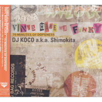 "DJ KOCO aka SHIMOKITA / Vinyl Make Me Funky ""70 Minutes Of Dopeness"" / CD"