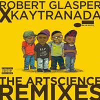 Robert Glasper Experiment / Robert Glasper Experiment x Kaytranada:The Artscience Remixes / LP