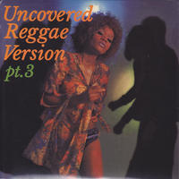 MURO / Uncovered -Reggae Version Pt.3- / CD
